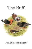 Rhijn, van; Illustr.: Willis : The Ruff : Individuality in a Gregarious Wading Bird