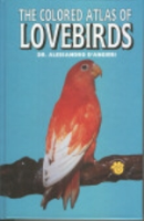 D'Angieri : The Coloured Atlas of Lovebirds :
