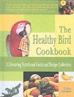 Deutsch : The Healty Bird Cookbook : A Lifesaving Nutritional Guide and Recipe Collection
