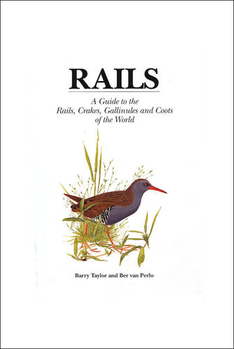 Taylor, van Perlo: Rails - A Guide to the Rails, Crakes and Coots of the World