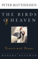 Matthiessen (Text); Bateman (Illustr.) : The Birds of Heaven : Travels with Cranes