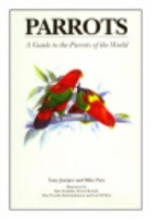 Juniper, Parr : Parrots : A Guide to the Parrots of the World