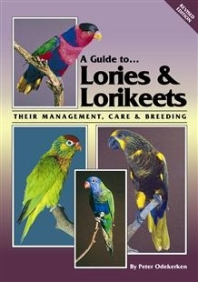 Odekerken: A Guide to Loris and Lorikets - Their Management, Care and Breeding