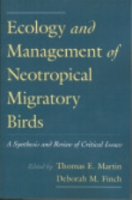 Martin, Finch : Ecology and Management of Neotropical Migratory Birds : A Synthesis and Review of Critical Issues