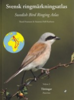 Fransson, Hall-Karlsson : Svensk ringmärkningsatlas : Swedish Bird Ringing Atlas - Volym 3 Tättingar (Passerines)