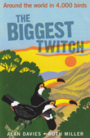 Davies, Miller : The Biggest Twitch : Around the World in 4000 Birds