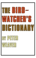 Weaver : The Birdwatcher's Dictionary :