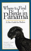Angehr, Engleman : Where to Find Birds in Panama : A Site Guide to Birders