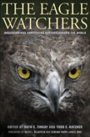 Tingay, Katzner (Hrsg.) : The Eagle Watchers : Observing and Conserving Raptors around the World