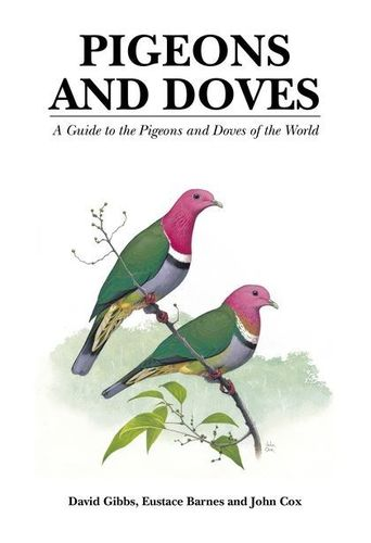 Gibbs, Barnes, Cox: Pigeons and Doves - A Guide to the Pigeons and Doves of the World