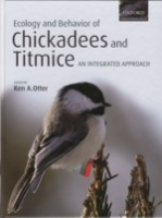 Otter : Ecology and Behavior of Chickadees and Titmice an integrated approach : An Integrated Approach