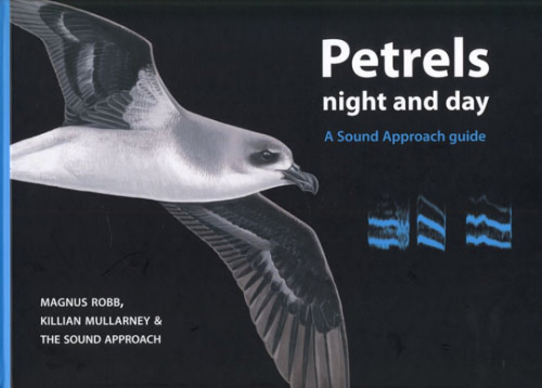 Robb, Mullarney: The Sound Approach: Petrels Night and Day - A Sound Approach Guide