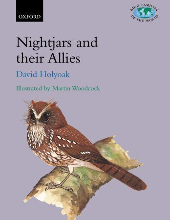 Holyoak, Illustr.: Woodcock: Nightjars and their Allies - The Caprimulgiformes