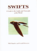 Chantler, Driessens : Swifts : A Guide to the Swifts and Treeswifts of the World