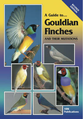 Marshall, Lewis, Martin, Martin: A Guide to Gouldian Finches and their Mutations