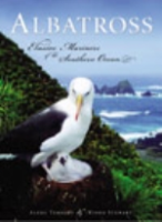 Terauds, Stewart : Albatross : Elusive Mariners of the Southern Ocean