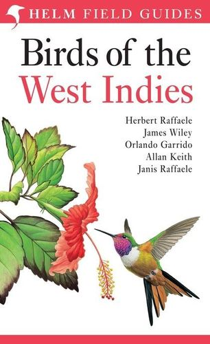 Raffaele, Wiley, Garrido, Keith, Raffaele: Field Guide to the Birds of the West Indies