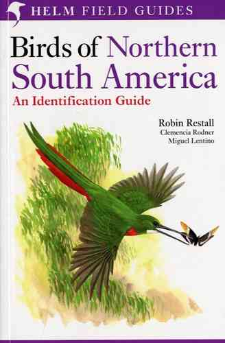 Restall, Rodner, Lentino, Williams: Birds of Northern South America - Volume 1