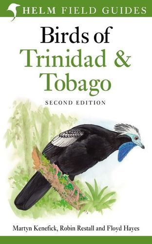 Kenefick, Restall, Hayes: Birds of Trinidad and Tobago - Second Edition