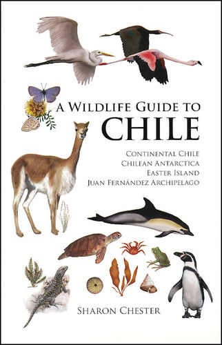 Chester: A Wildlife Guide to Chile