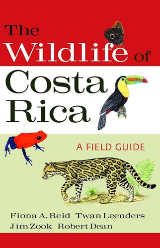Reid, Leenders, Zook: The Wildlife of Costa Rica