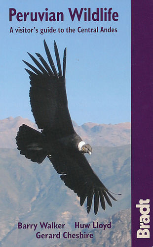 Cheshire, Lloyd, Walker: Peruvian Wildlife - A Visitor's Guide to the Central Andes