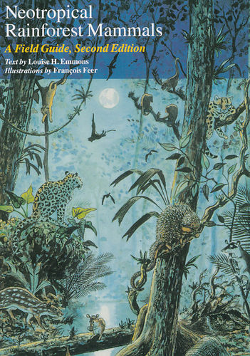 Emmons: Neotropical Rainforest Mammals - A Field Guide
