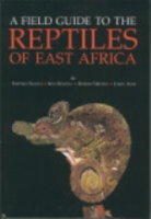 Spawls, Howell, Drewes, Ashe: A Field Guide to the Reptiles of East Africa