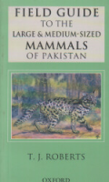 Roberts  Field Guide to the Large and Medium-Sized Mammals of Pakistan
