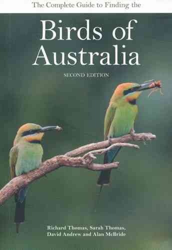 Thomas, Thomas, Andrew, McBride: The Complete Guide to Finding the Birds of Australia
