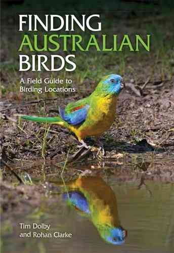 Dolby, Clake: Finding Australian Birds - A Field Guide to Birding Locations
