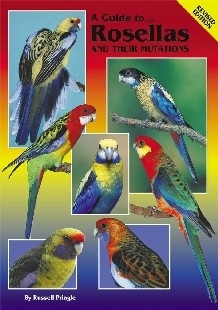 Pringle, Donely: A Guide to Rosellas and their Mutations - Revised Edition -