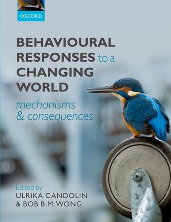 Candolin, Wong (Hrsg.): Behavioural Responses to a Changing World - Mechanisms and Consequences