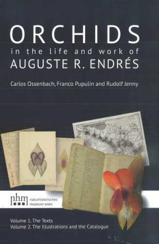 Ossenbach, Pupulin, Jenny: Orchids in the life and work of Auguste R. Endrés