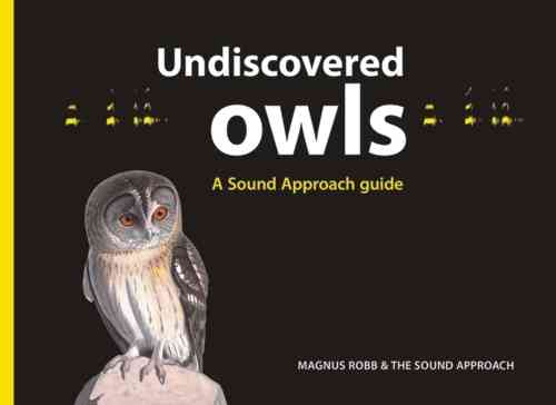 Robb and The Sound Approach: Undiscovered Owls - A Sound Approach guide