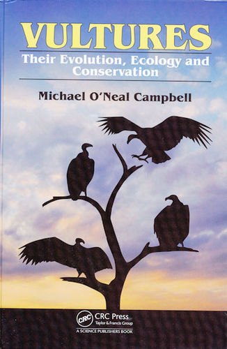 O'Neal Campbell: Vultures Their Evolution, Ecology and Conservation