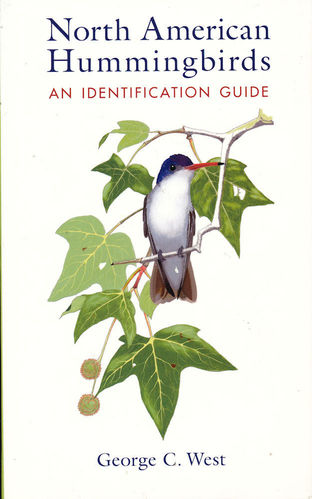 West: North American Hummingbirds - An Identification Guide