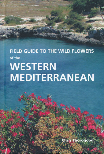 Thorogood: Field Guide to the Wild Flowers of the Western Mediterranean