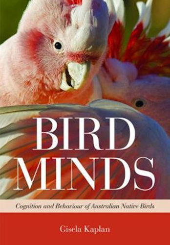 Kaplan: Bird Minds - Cognition and Behaviour of Australian Native Birds