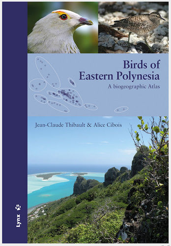 Thibault, Cibois: Birds of Eastern Polynesia - A biogeographic Atlas