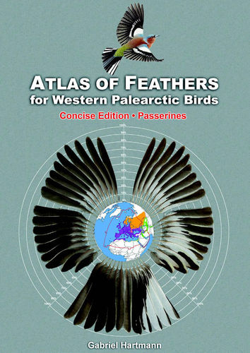 Hartmann: Atlas of Feathers of Western Palearctic Birds - Concise Edition – Vol. I Passerines