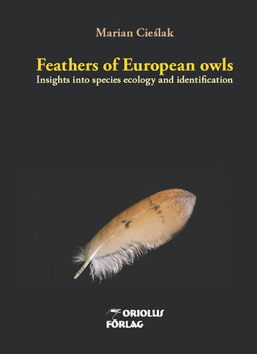 Cieślak: Feathers of European owls - insights into species ecology and identification