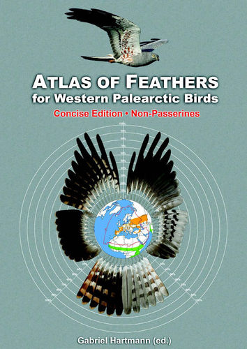 Hartmann: Atlas of Feathers of Western Palearctic Birds - Concise Edition – Vol. II Non-Passerines