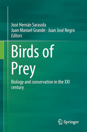 Sarasola, Grande, Negro: Birds of Prey Biology and conservation in the XXI century