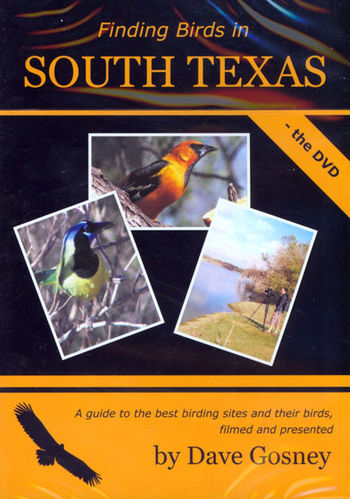 Finding Birds in South Texas - the DVD