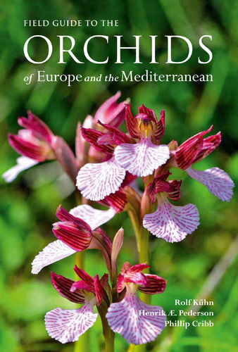 Kuhn, Pedersen, Cripp: Field Guide to the Orchids of Europe and the Mediterranean