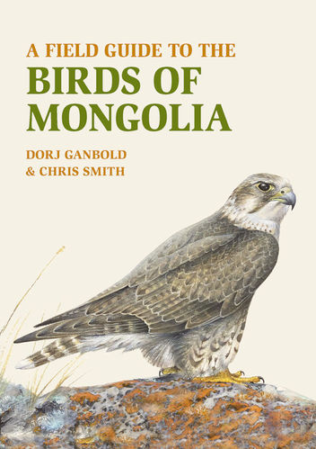 Ganbold, Smith: A Field Guide to the Birds of Mongolia